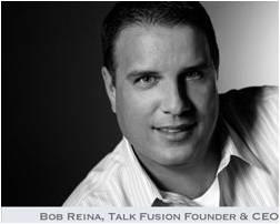 Bob Reina - CEO Talk Fusion 1